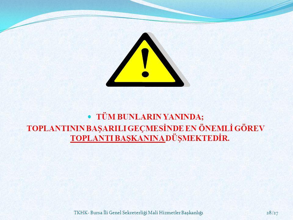 TKHK- Bursa İli Genel Sekreterliği Mali Hizmetler Başkanlığı