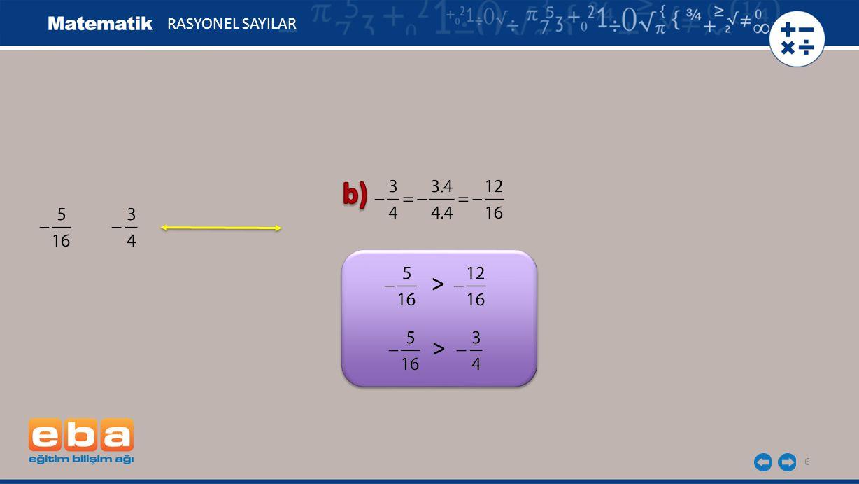 RASYONEL SAYILAR b) > >