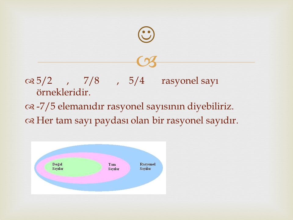  5/2 , 7/8 , 5/4 rasyonel sayı örnekleridir.