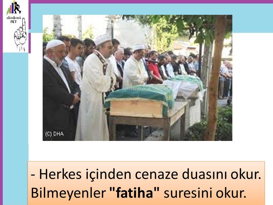 - Herkes içinden cenaze duasını okur