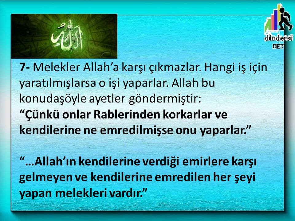 7- Melekler Allah'a karşı çıkmazlar