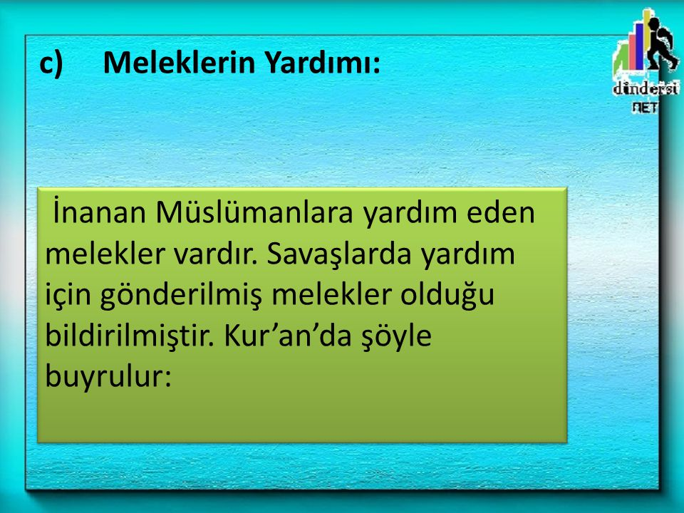 c) Meleklerin Yardımı: