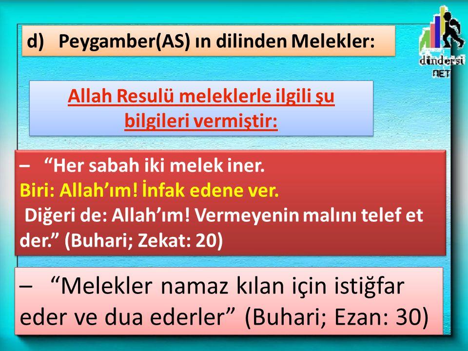 Allah Resulü meleklerle ilgili şu bilgileri vermiştir: