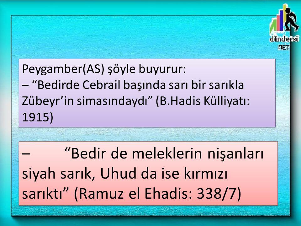 Peygamber(AS) şöyle buyurur: