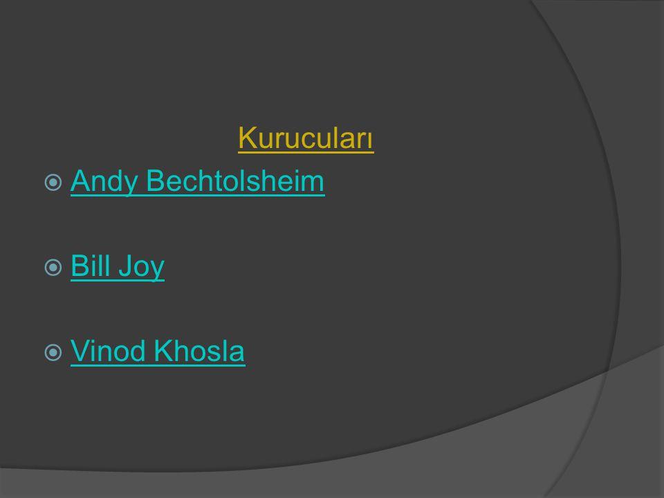 Kurucuları Andy Bechtolsheim Bill Joy Vinod Khosla