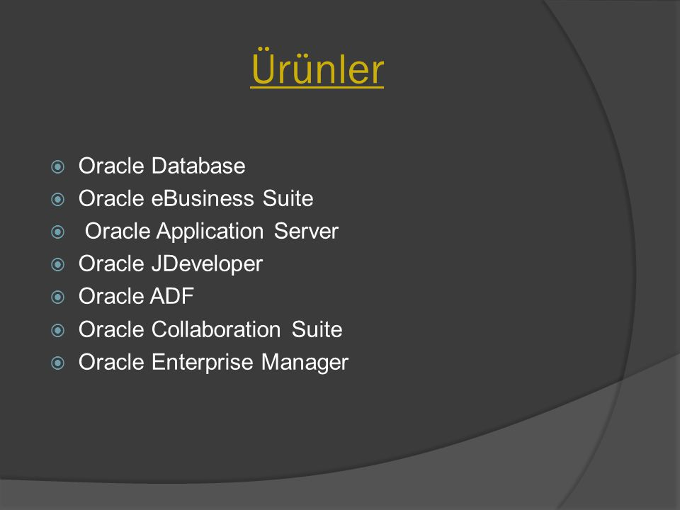 Ürünler Oracle Database Oracle eBusiness Suite