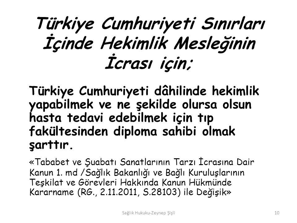 Türkiye Cumhuriyeti Sınırları İçinde Hekimlik Mesleğinin İcrası için;