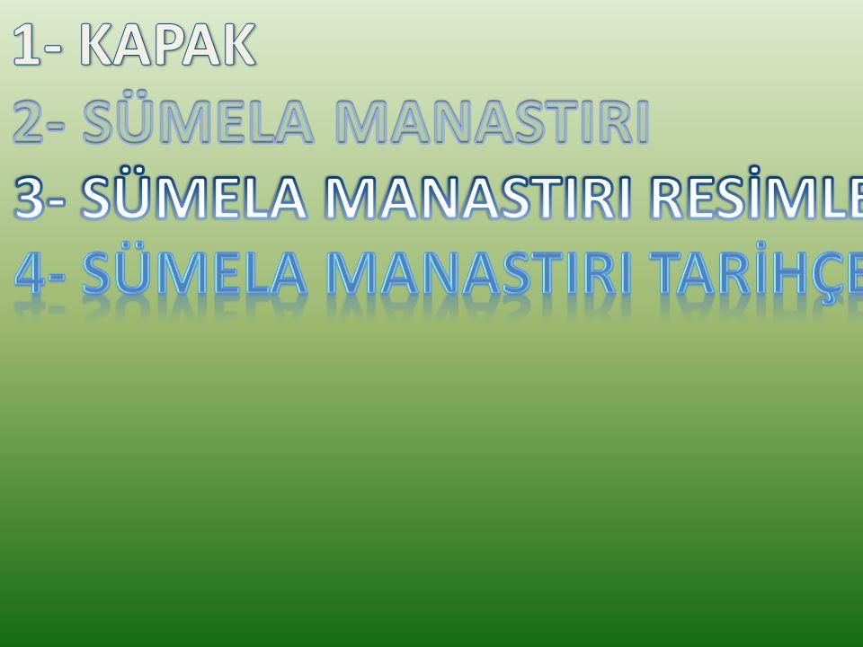 3- SÜMELA MANASTIRI RESİMLER 4- SÜMELA MANASTIRI TARİHÇESİ