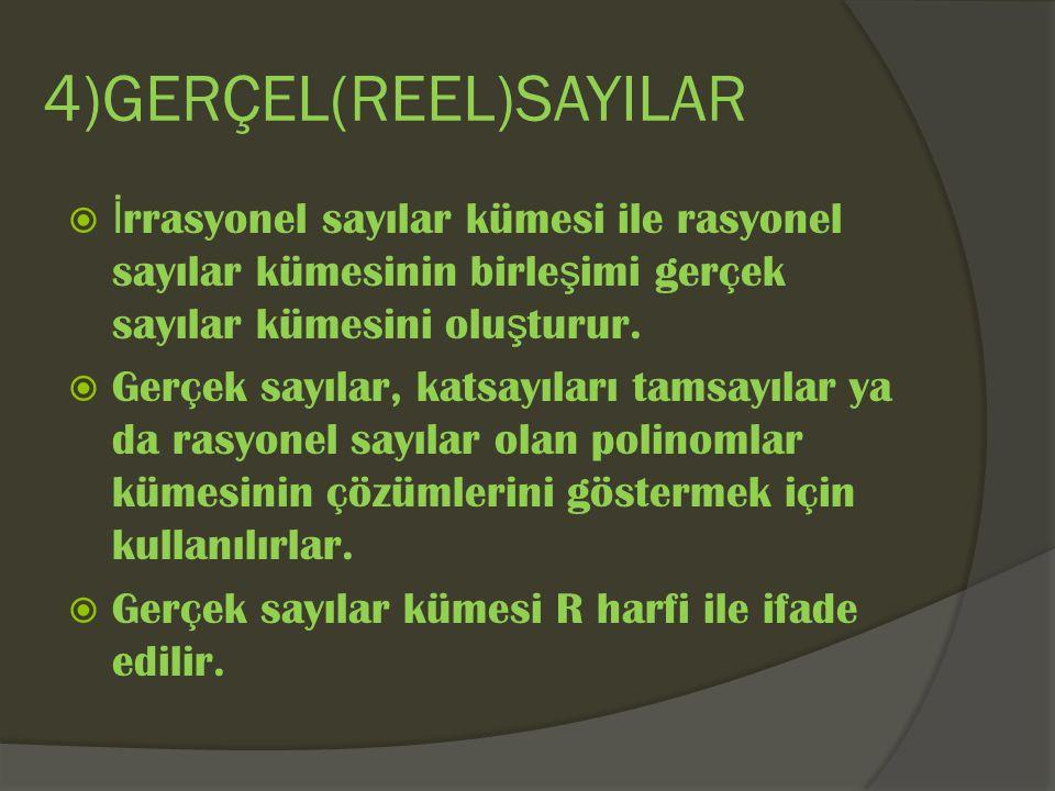 4)GERÇEL(REEL)SAYILAR