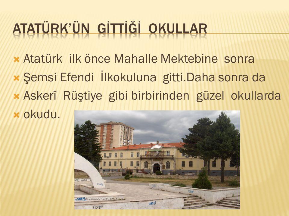 Atatürk'ün gİttİğİ okullar
