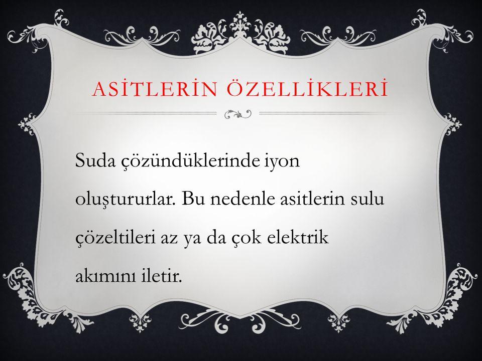 ASİTLERİN ÖZELLİKLERİ