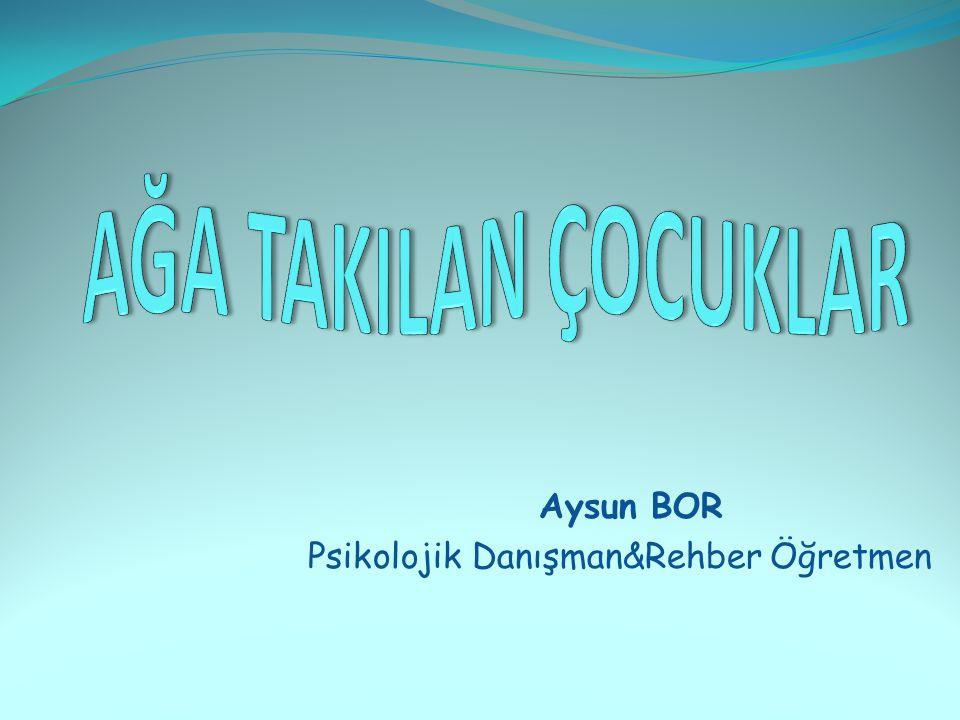 Aysun BOR Psikolojik Danışman&Rehber Öğretmen