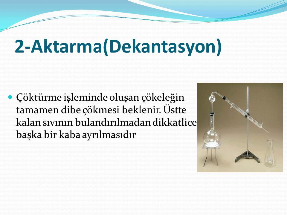 2-Aktarma(Dekantasyon)