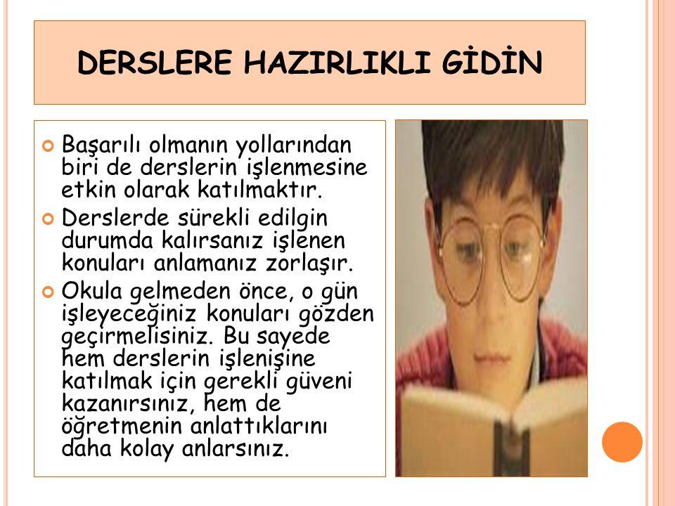 DERSLERE HAZIRLIKLI GİDİN