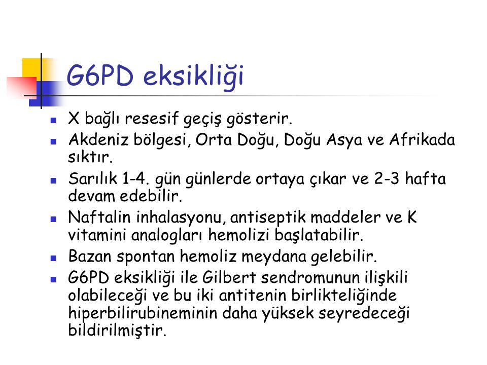 G6PD eksikliği X bağlı resesif geçiş gösterir.