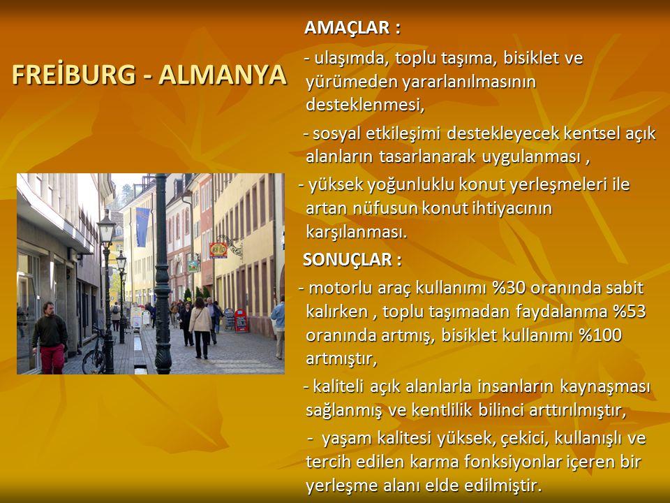 AMAÇLAR : - ulaşımda, toplu taşıma, bisiklet ve yürümeden yararlanılmasının desteklenmesi,