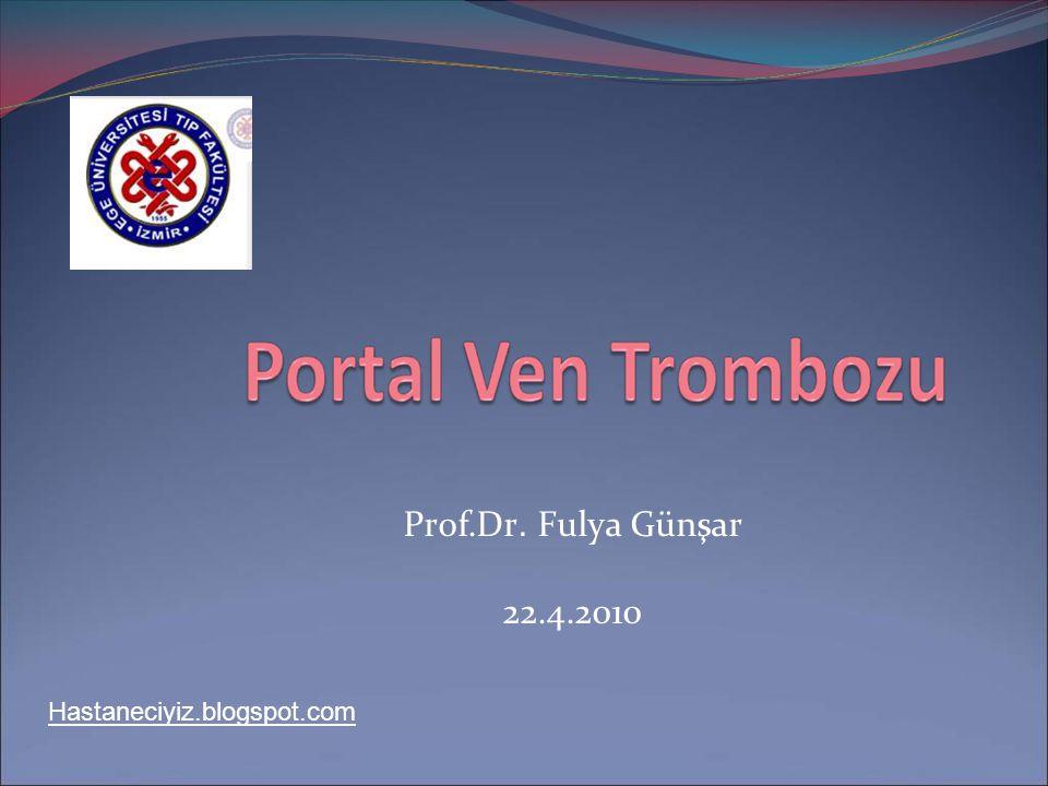 Prof.Dr. Fulya Günşar 22.4.2010 Hastaneciyiz.blogspot.com