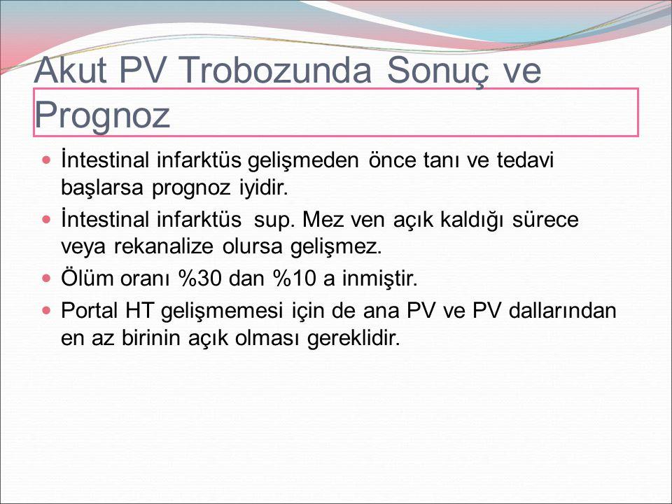 Akut PV Trobozunda Sonuç ve Prognoz