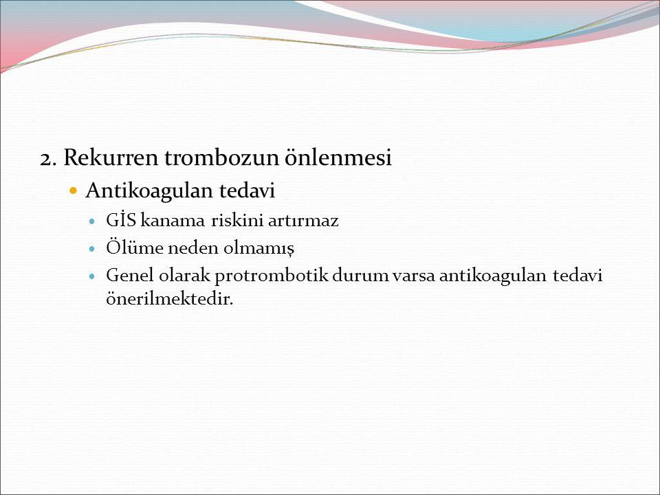 2. Rekurren trombozun önlenmesi