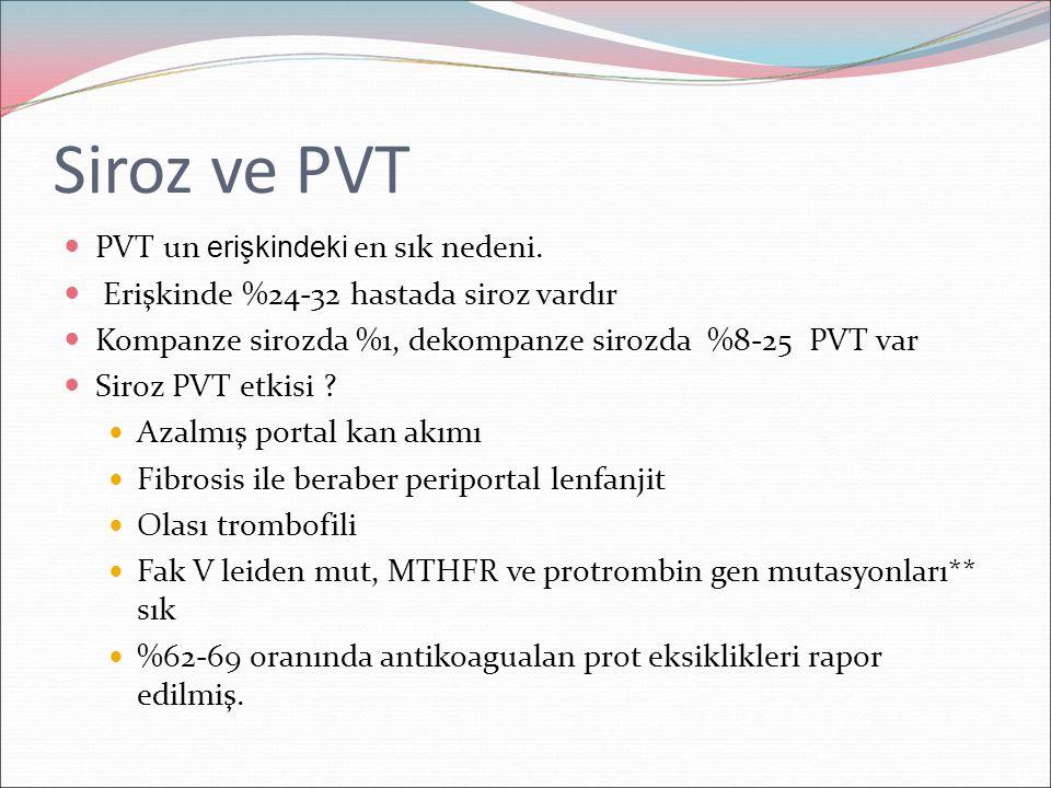 Siroz ve PVT PVT un erişkindeki en sık nedeni.
