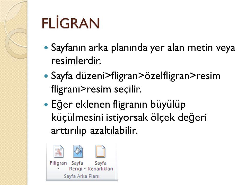 FLİGRAN Sayfanın arka planında yer alan metin veya resimlerdir.