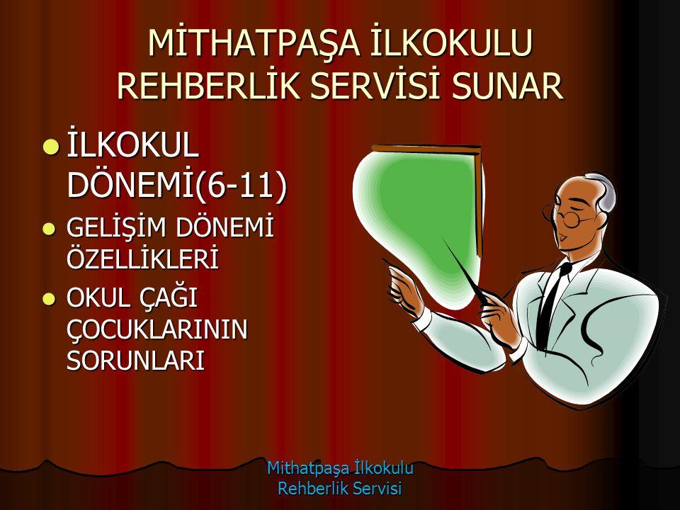 MİTHATPAŞA İLKOKULU REHBERLİK SERVİSİ SUNAR