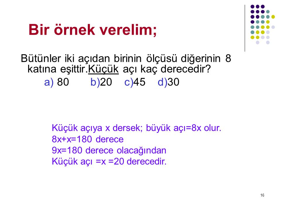 Bir örnek verelim; a) 80 b)20 c)45 d)30
