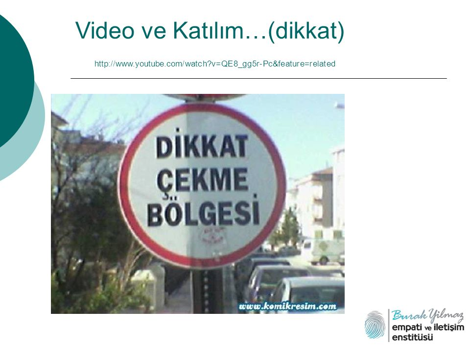 Video ve Katılım…(dikkat) http://www. youtube. com/watch
