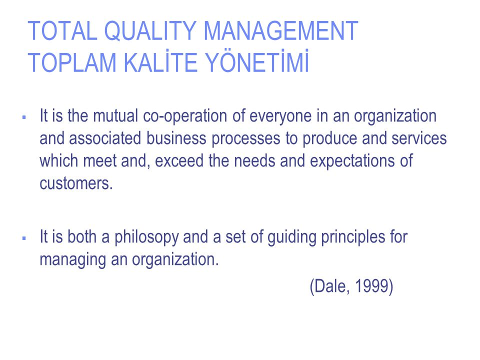 TOTAL QUALITY MANAGEMENT TOPLAM KALİTE YÖNETİMİ