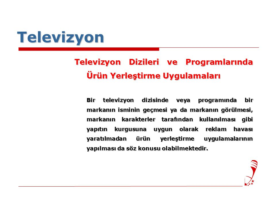 Televizyon Televizyon Dizileri ve Programlarında Ürün Yerleştirme Uygulamaları.