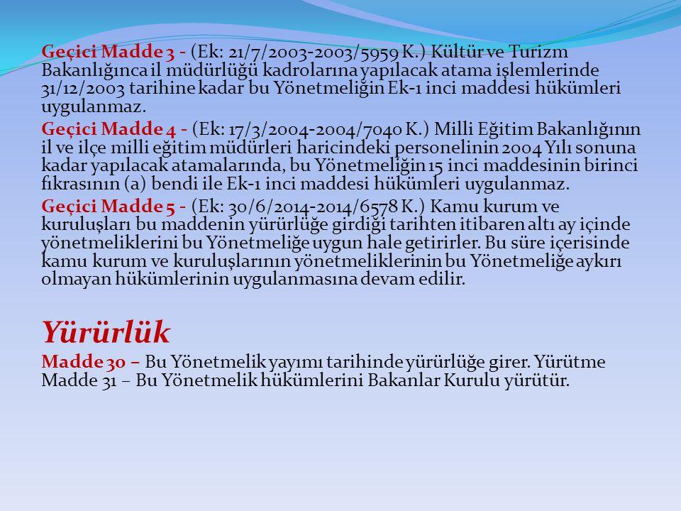 Geçici Madde 3 - (Ek: 21/7/2003-2003/5959 K