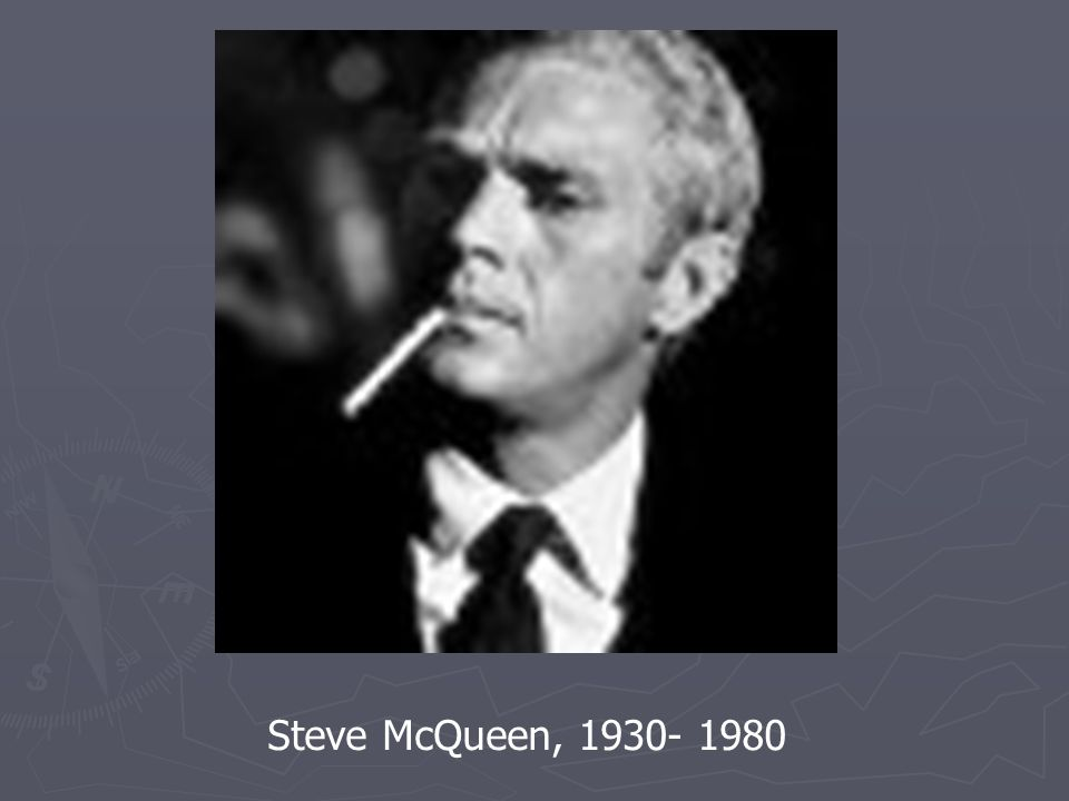 Steve McQueen, 1930- 1980