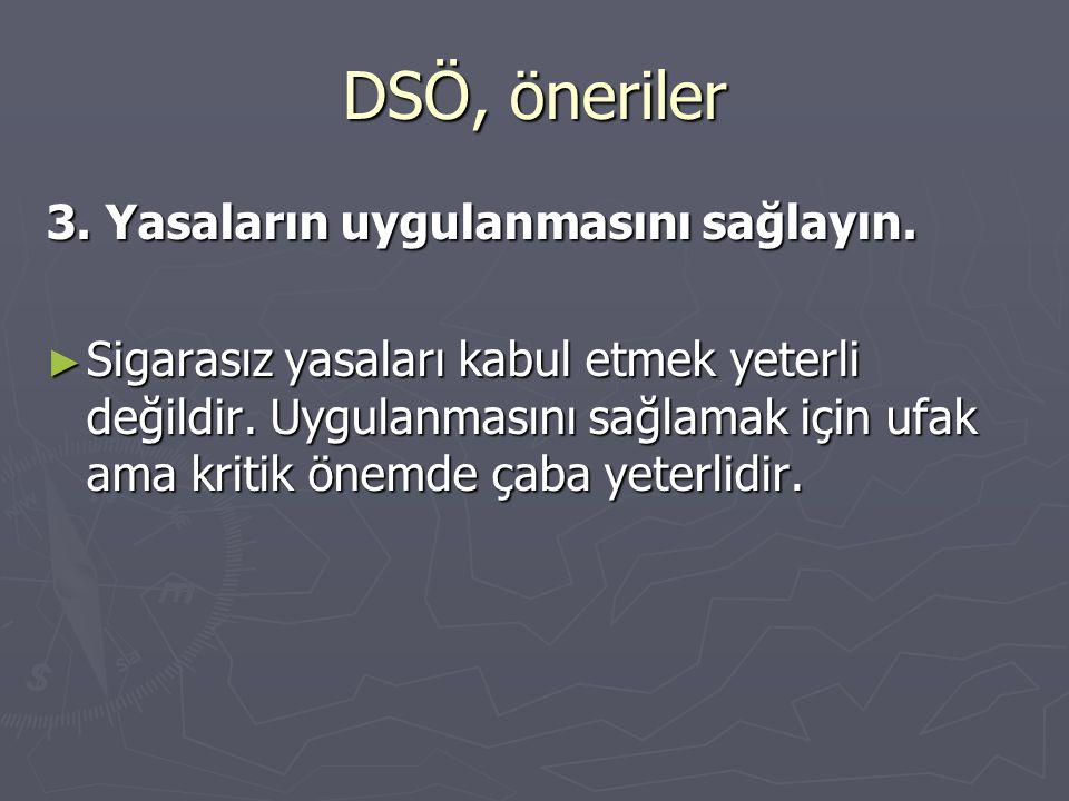 DSÖ, öneriler 3. Yasaların uygulanmasını sağlayın.