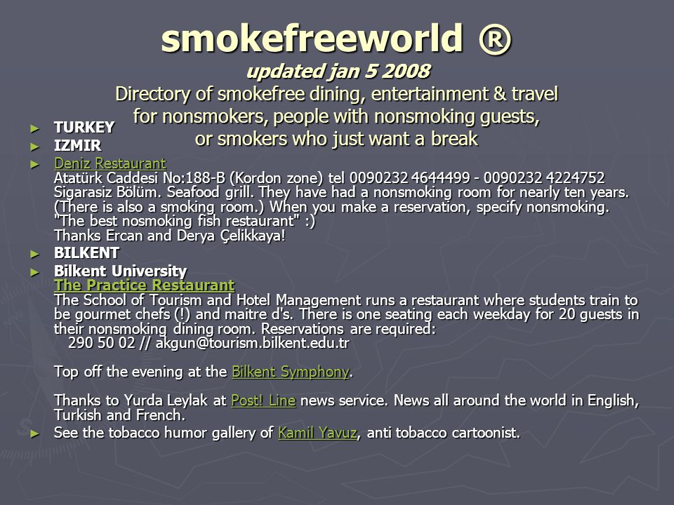 smokefreeworld ® updated jan 5 2008 Directory of smokefree dining, entertainment & travel for nonsmokers, people with nonsmoking guests, or smokers who just want a break