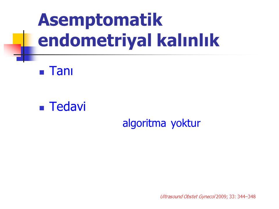 Asemptomatik endometriyal kalınlık
