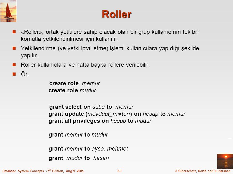Roller «Roller», ortak yetkilere sahip olacak olan bir grup kullanıcının tek bir komutla yetkilendirilmesi için kullanılır.
