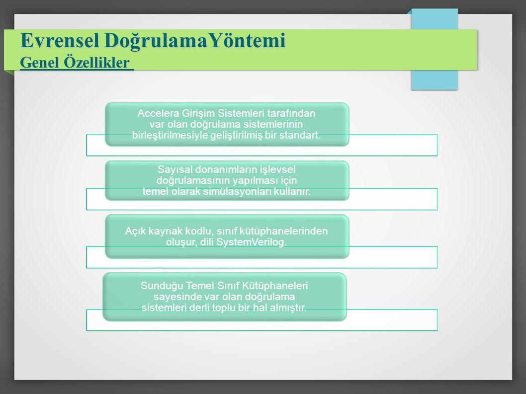 Açık kaynak kodlu, sınıf kütüphanelerinden oluşur, dili SystemVerilog.