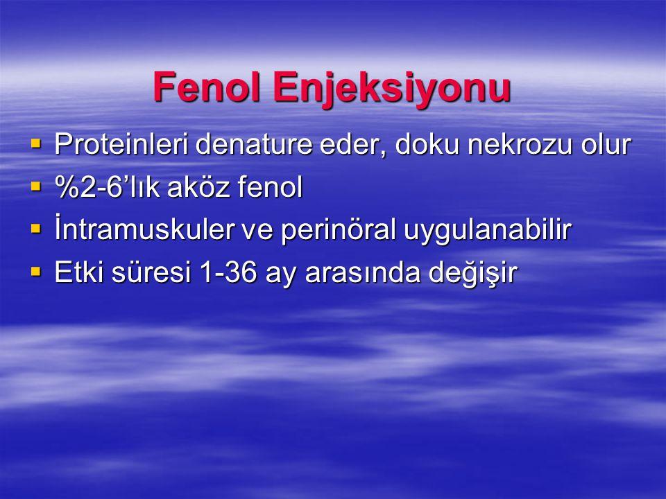 Fenol Enjeksiyonu Proteinleri denature eder, doku nekrozu olur