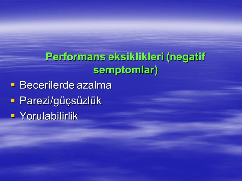 Performans eksiklikleri (negatif semptomlar)