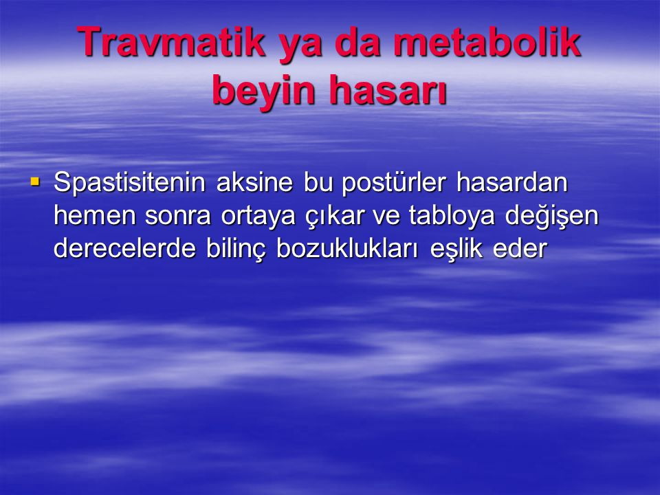 Travmatik ya da metabolik beyin hasarı