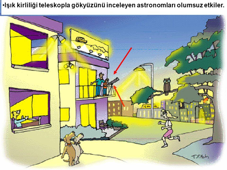 Işık kirliliği teleskopla gökyüzünü inceleyen astronomları olumsuz etkiler.