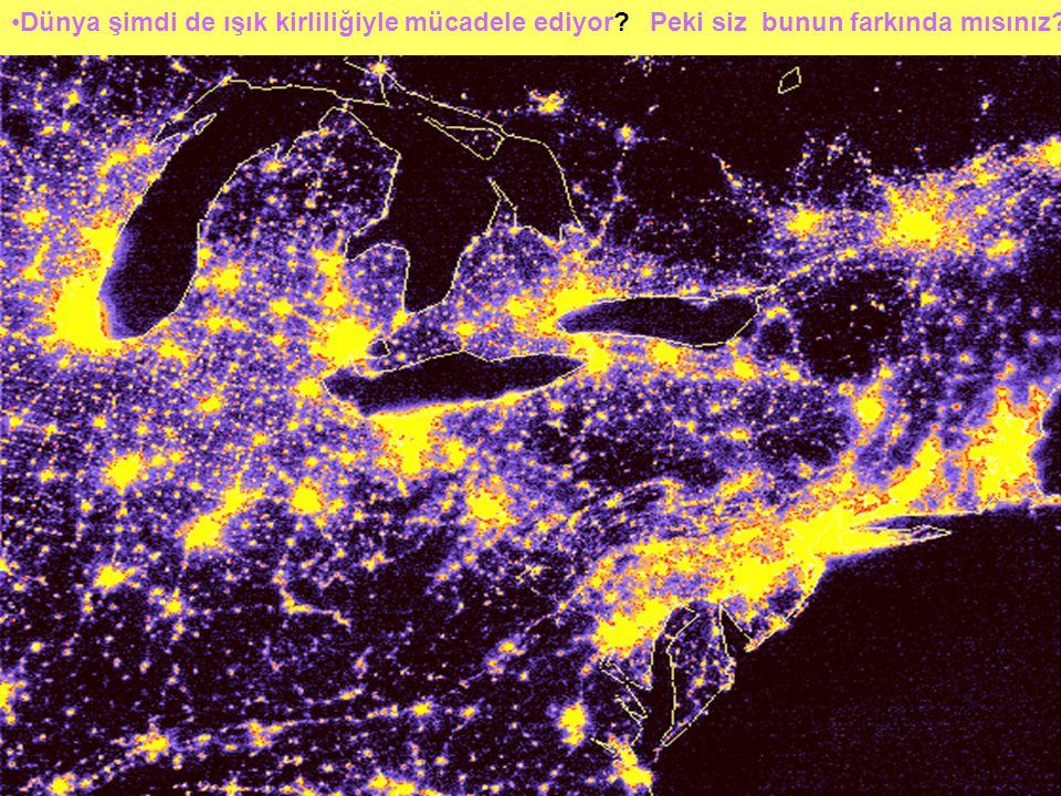 Dünya şimdi de ışık kirliliğiyle mücadele ediyor