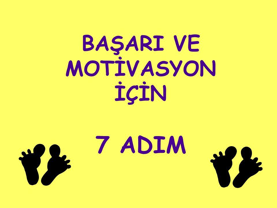 BAŞARI VE MOTİVASYON İÇİN 7 ADIM