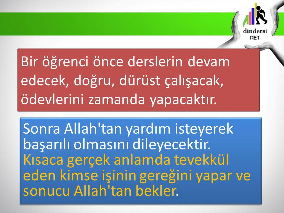 Sonra Allah tan yardım isteyerek başarılı olmasını dileyecektir.