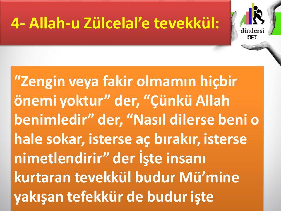 4- Allah-u Zülcelal'e tevekkül: