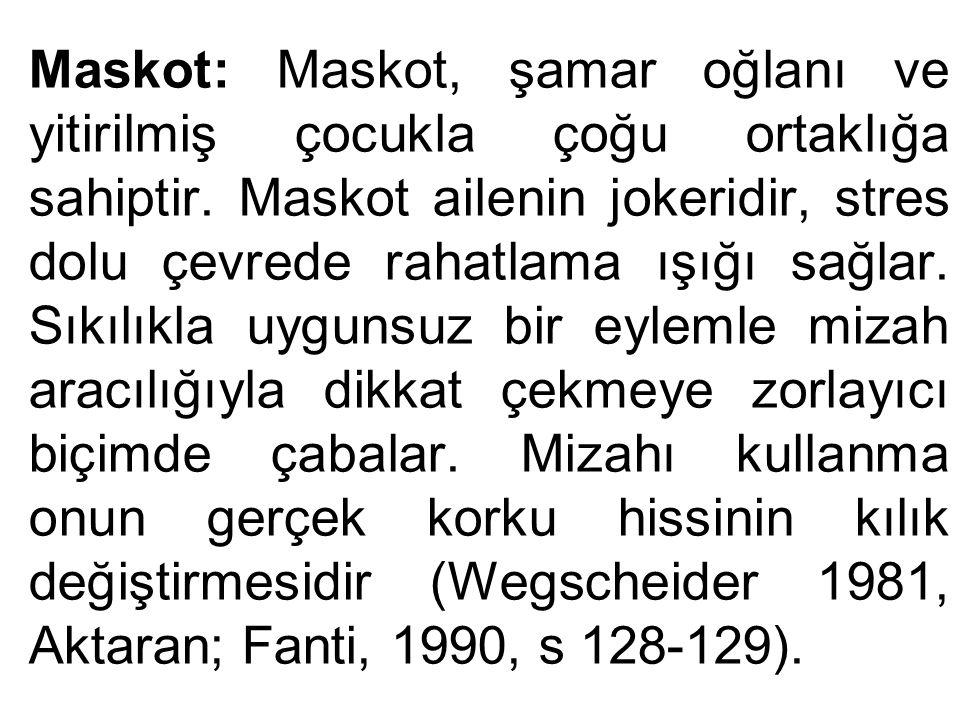 Maskot: Maskot, şamar oğlanı ve yitirilmiş çocukla çoğu ortaklığa sahiptir.