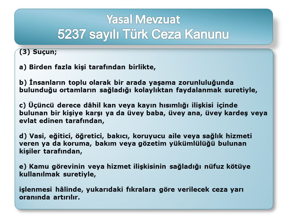 Yasal Mevzuat 5237 sayılı Türk Ceza Kanunu