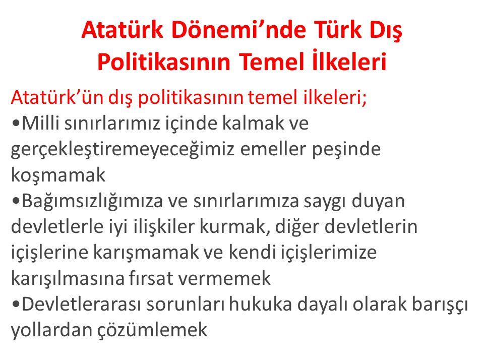 Atatürk Dönemi'nde Türk Dış Politikasının Temel İlkeleri