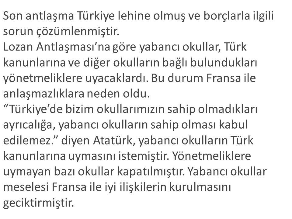Son antlaşma Türkiye lehine olmuş ve borçlarla ilgili sorun çözümlenmiştir.