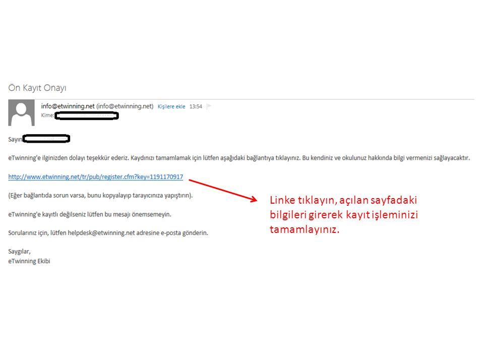 Linke tıklayın, açılan sayfadaki bilgileri girerek kayıt işleminizi tamamlayınız.